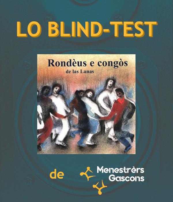 Lo Blind-tèst : Rondèus e congòs de las Lanas