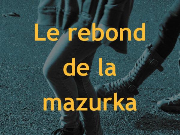 04 : Le rebond de la mazurka
